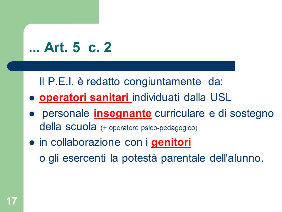... Art. 5 c. 2 Il P.E.I. è redatto congiuntamente da: