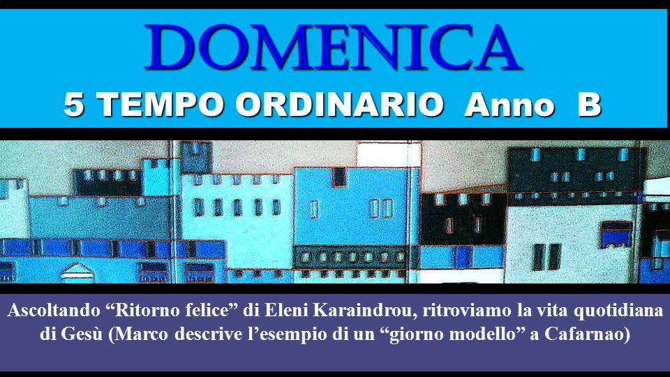 DOMENICA 5 TEMPO ORDINARIO Anno B