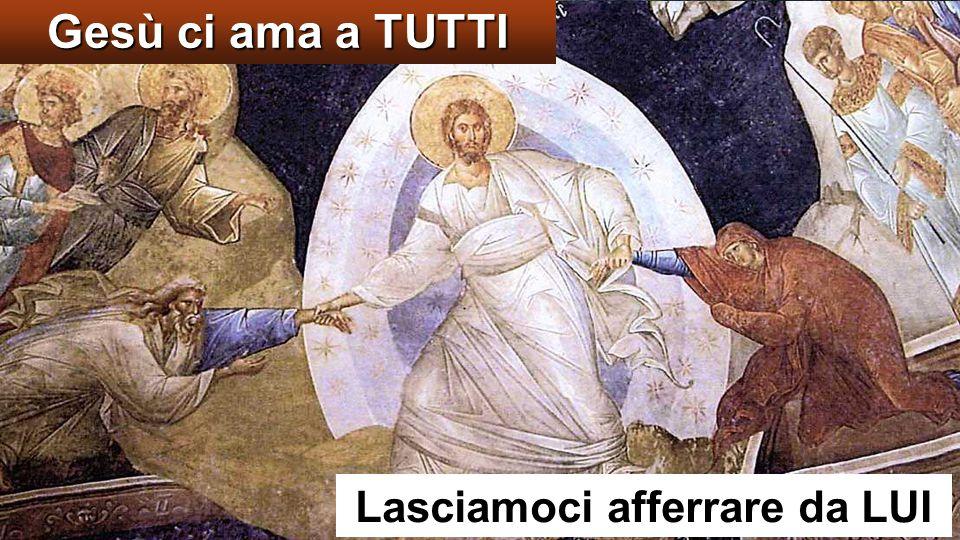 Lasciamoci afferrare da LUI
