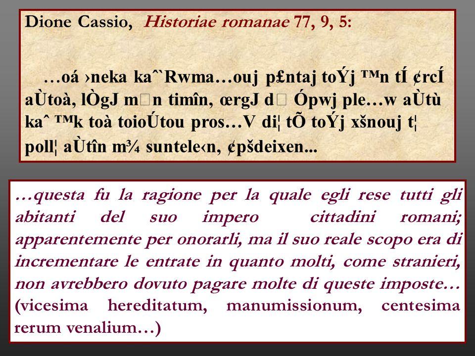 Dione Cassio, Historiae romanae 77, 9, 5: