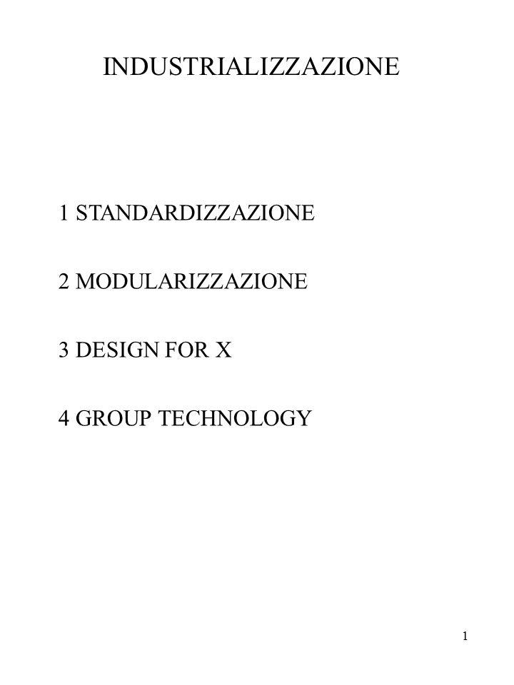 INDUSTRIALIZZAZIONE STANDARDIZZAZIONE MODULARIZZAZIONE DESIGN FOR X