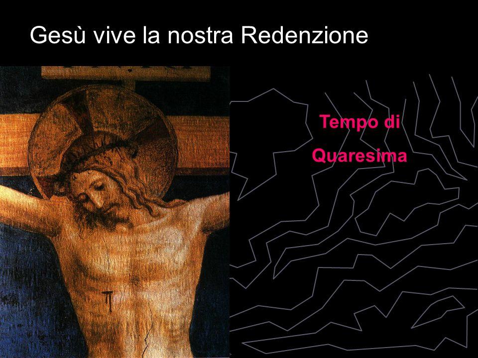 Gesù vive la nostra Redenzione