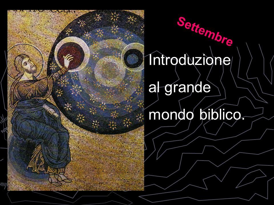 Settembre Introduzione al grande mondo biblico.