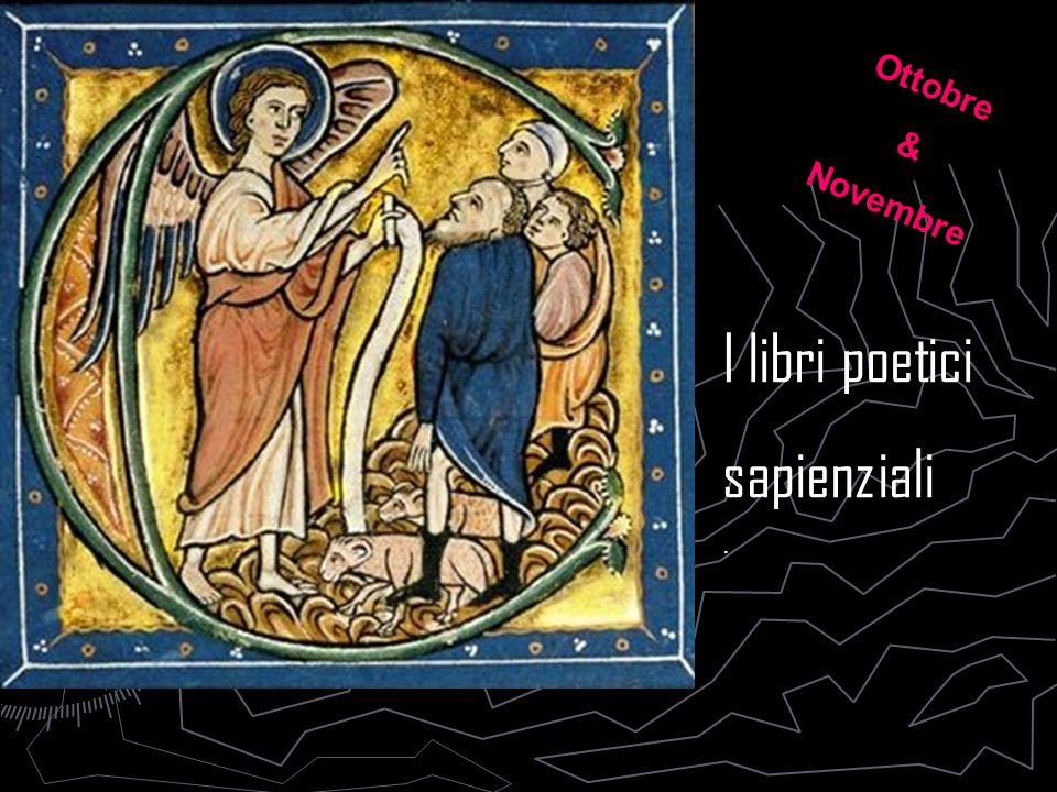 Ottobre & Novembre I libri poetici sapienziali .
