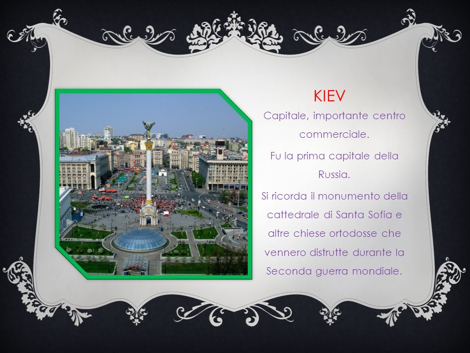 Kiev Capitale, importante centro commerciale.