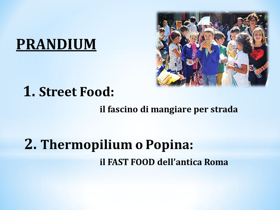 PRANDIUM 1. Street Food: il fascino di mangiare per strada