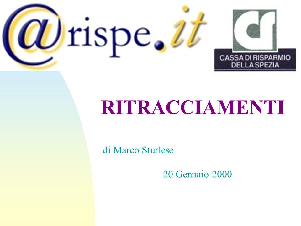 RITRACCIAMENTI di Marco Sturlese 20 Gennaio 2000