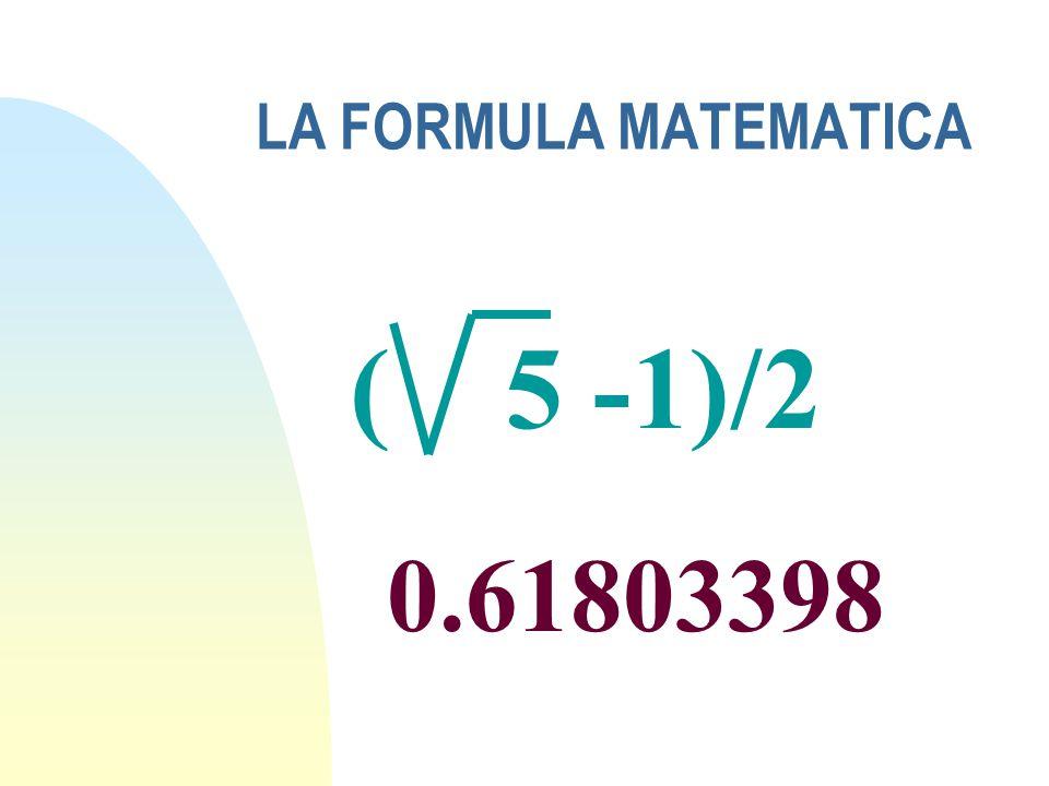 LA FORMULA MATEMATICA ( 5 -1)/2 0.61803398