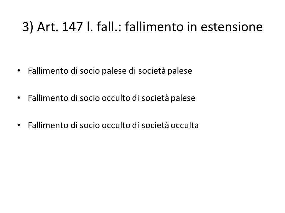 3) Art. 147 l. fall.: fallimento in estensione