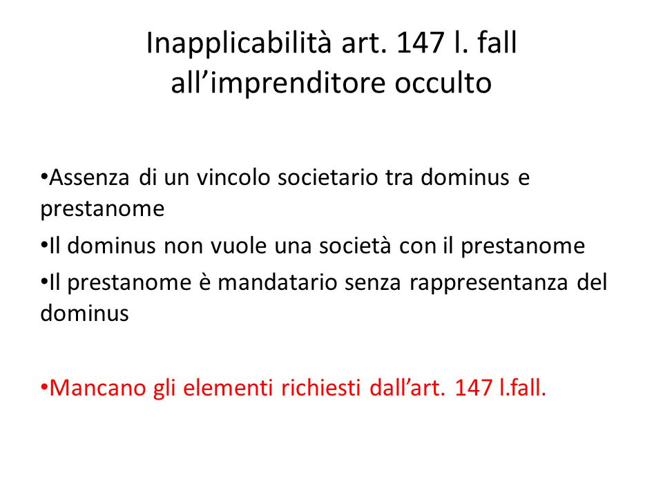 Inapplicabilità art. 147 l. fall all'imprenditore occulto