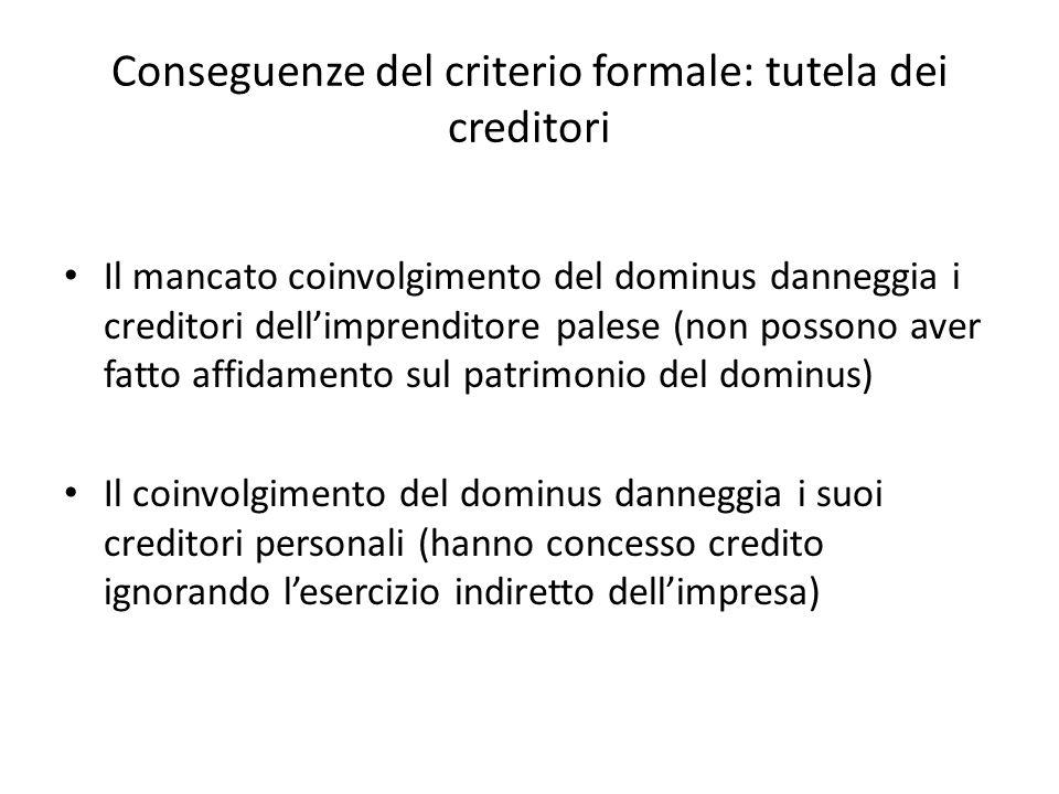 Conseguenze del criterio formale: tutela dei creditori