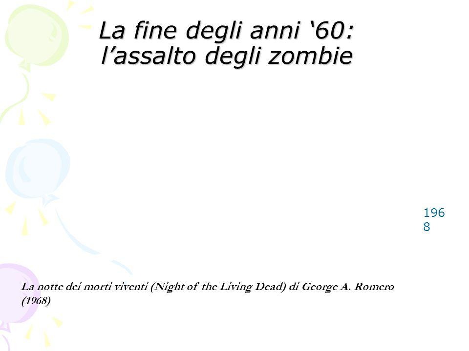 La fine degli anni '60: l'assalto degli zombie