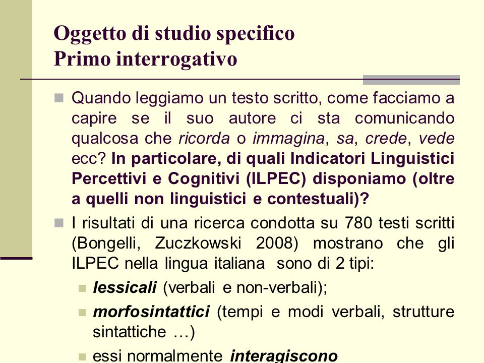 Oggetto di studio specifico Primo interrogativo