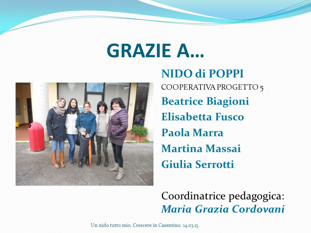GRAZIE A… NIDO di POPPI Beatrice Biagioni Elisabetta Fusco Paola Marra