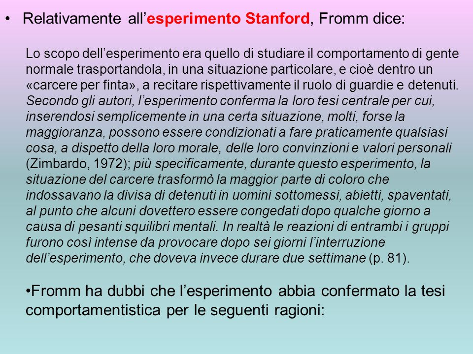 Relativamente all'esperimento Stanford, Fromm dice: