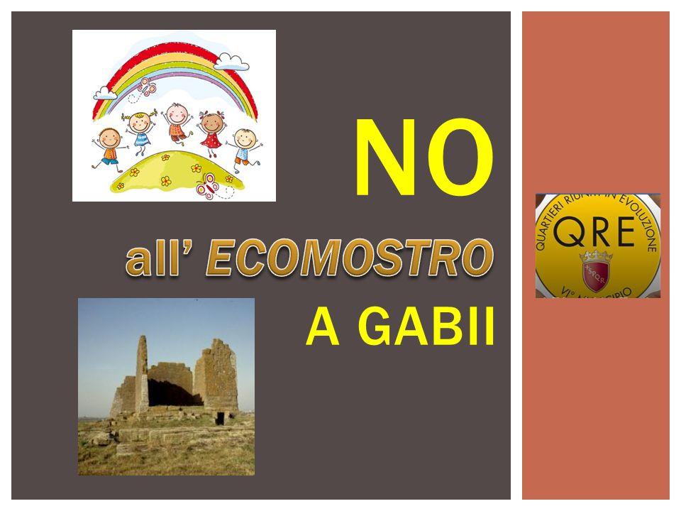 NO A GABII all' ECOMOSTRO