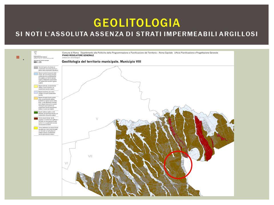 Geolitologia si noti l'assoluta assenza di strati impermeabili argillosi