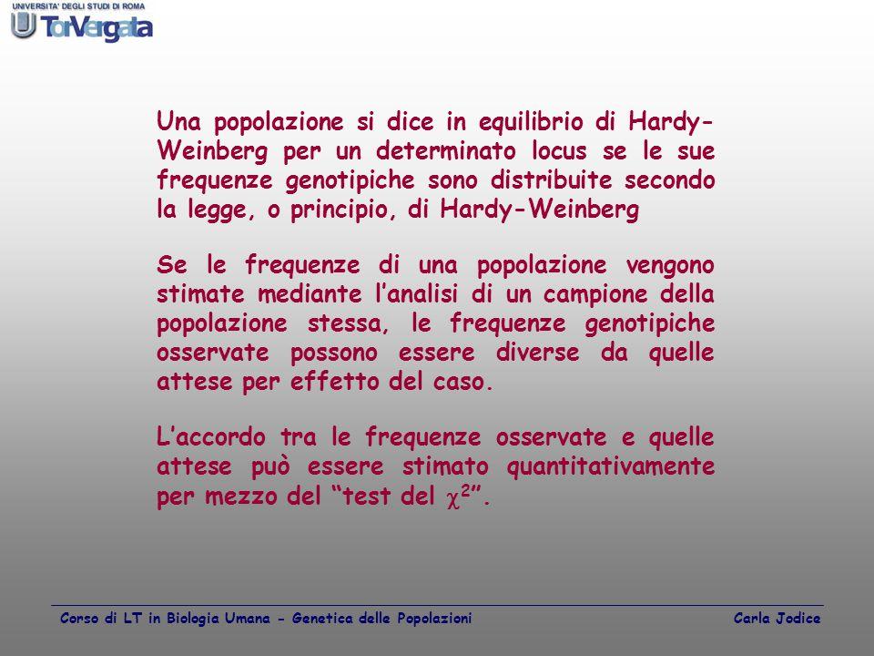Una popolazione si dice in equilibrio di Hardy-Weinberg per un determinato locus se le sue frequenze genotipiche sono distribuite secondo la legge, o principio, di Hardy-Weinberg