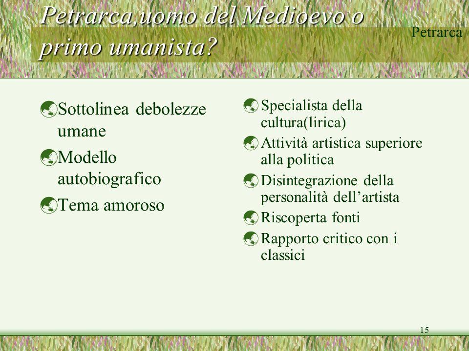 Petrarca,uomo del Medioevo o primo umanista