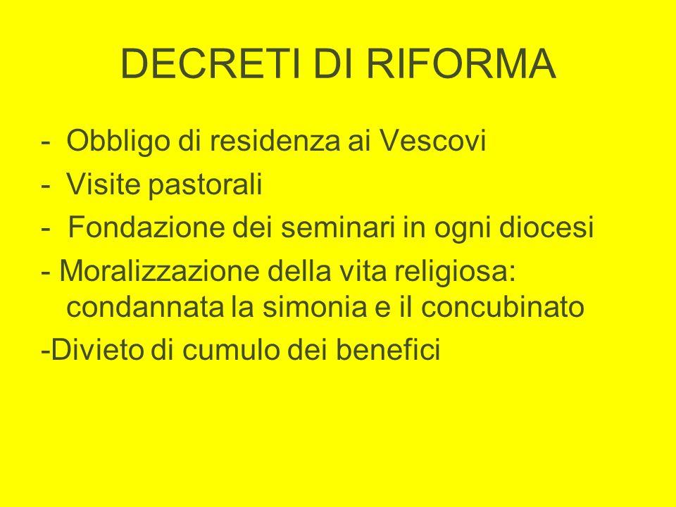 DECRETI DI RIFORMA Obbligo di residenza ai Vescovi Visite pastorali