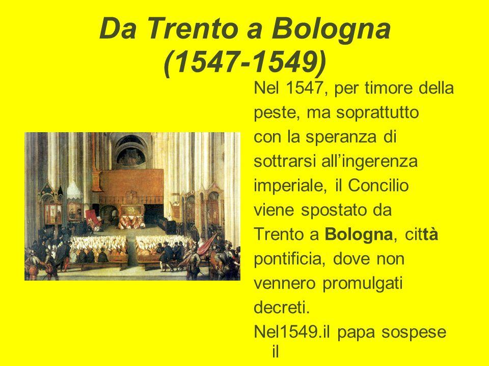 Da Trento a Bologna (1547-1549) Nel 1547, per timore della