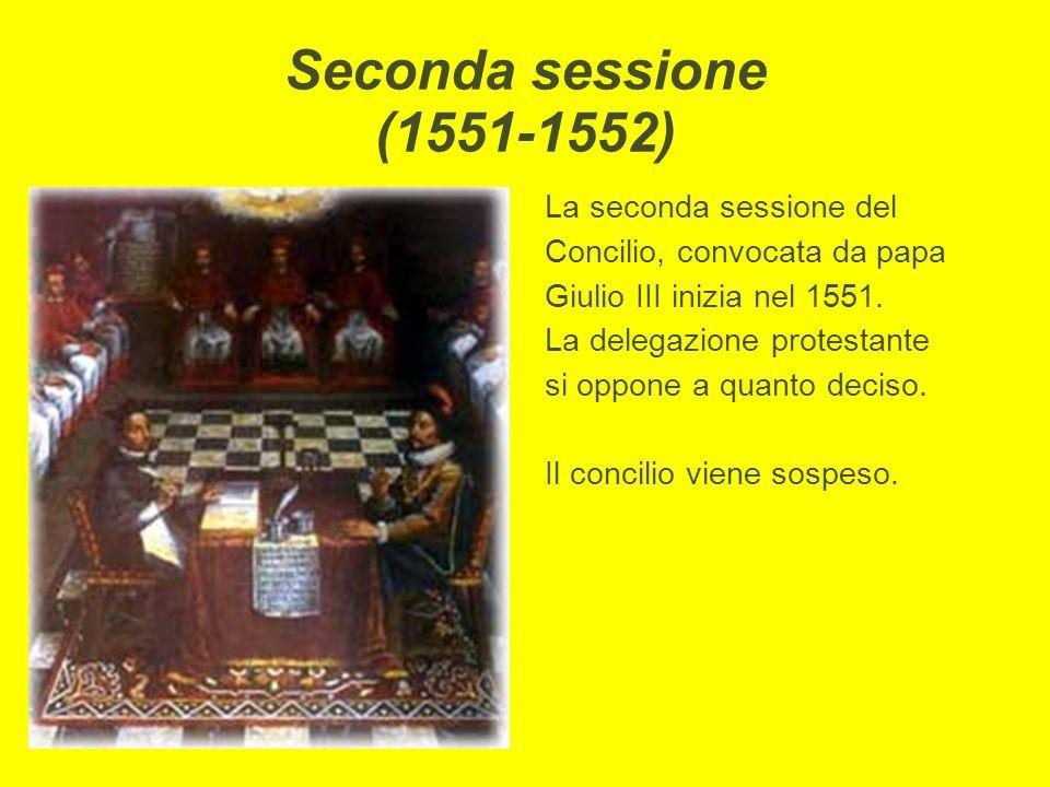 Seconda sessione (1551-1552) La seconda sessione del