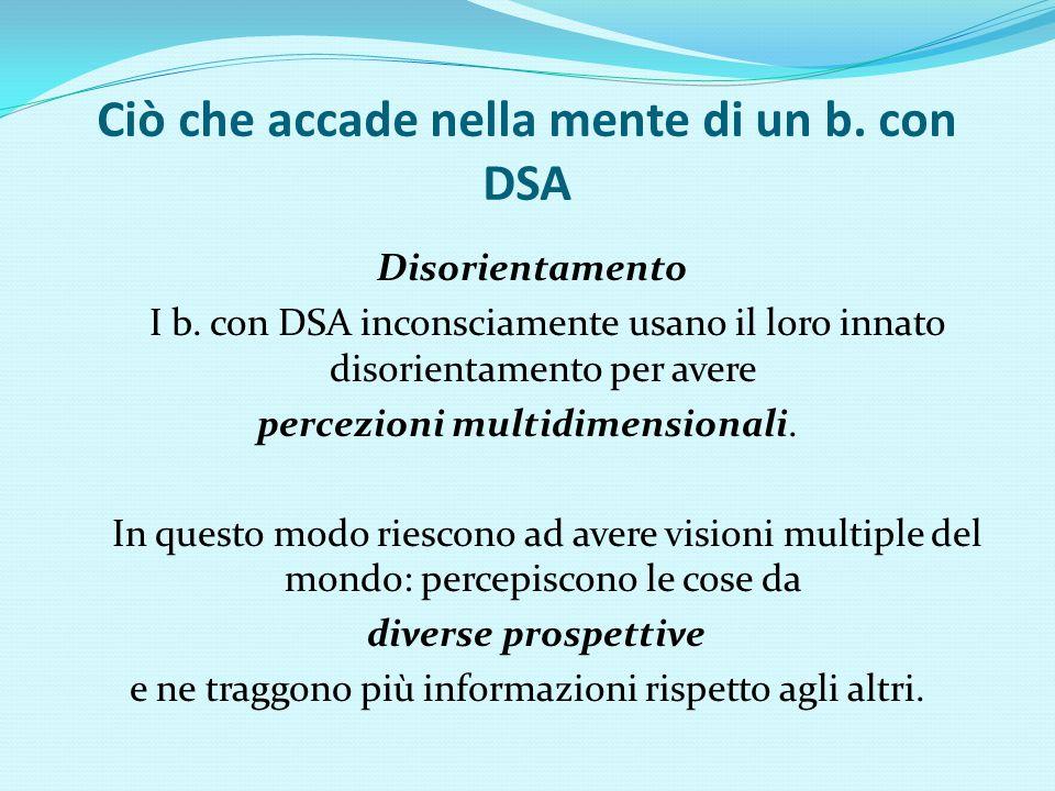 Ciò che accade nella mente di un b. con DSA