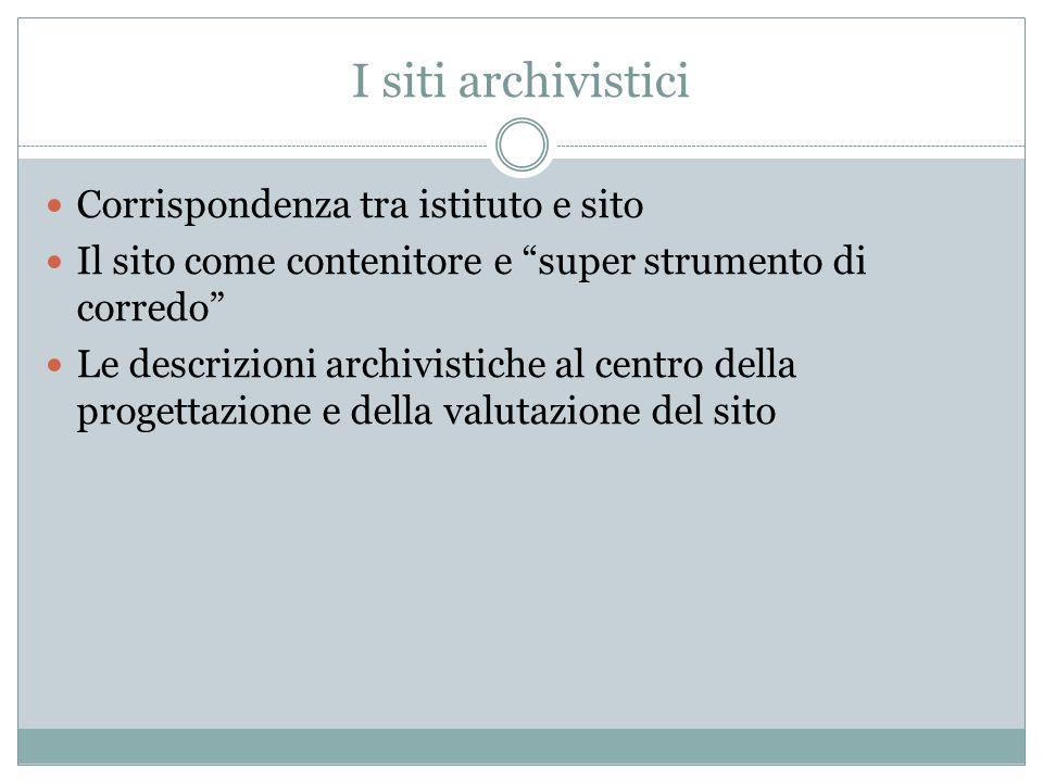 I siti archivistici Corrispondenza tra istituto e sito