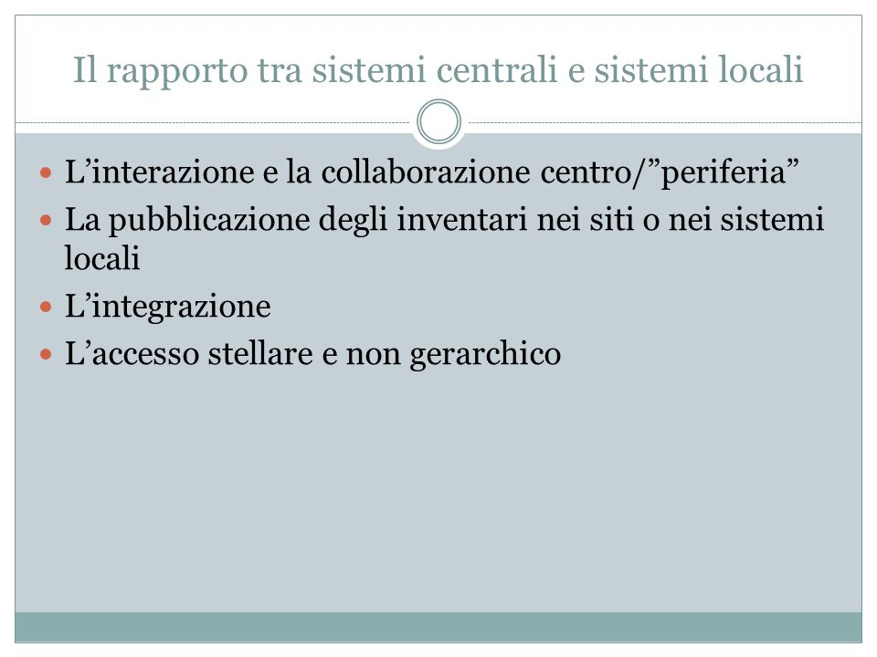 Il rapporto tra sistemi centrali e sistemi locali