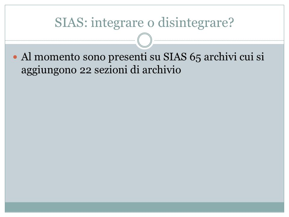 SIAS: integrare o disintegrare