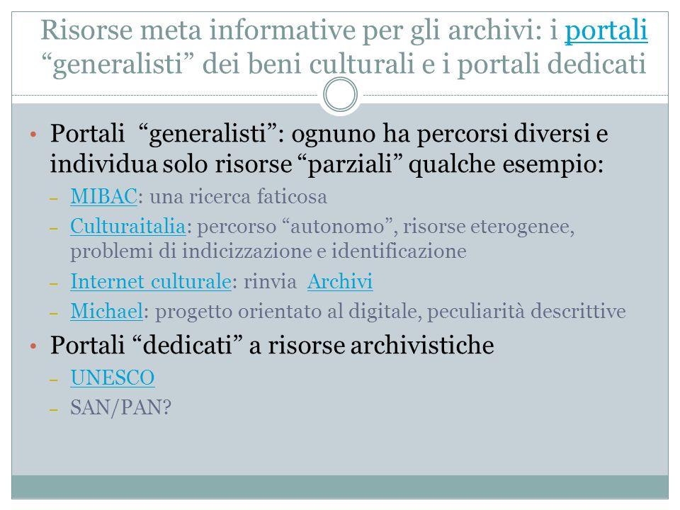 Risorse meta informative per gli archivi: i portali generalisti dei beni culturali e i portali dedicati