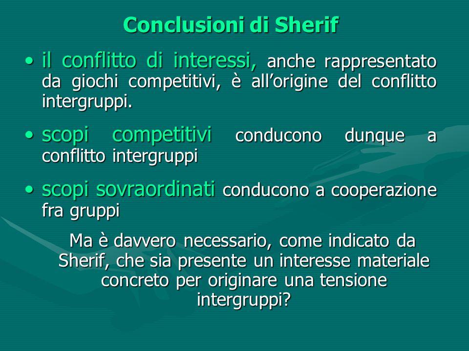 scopi competitivi conducono dunque a conflitto intergruppi