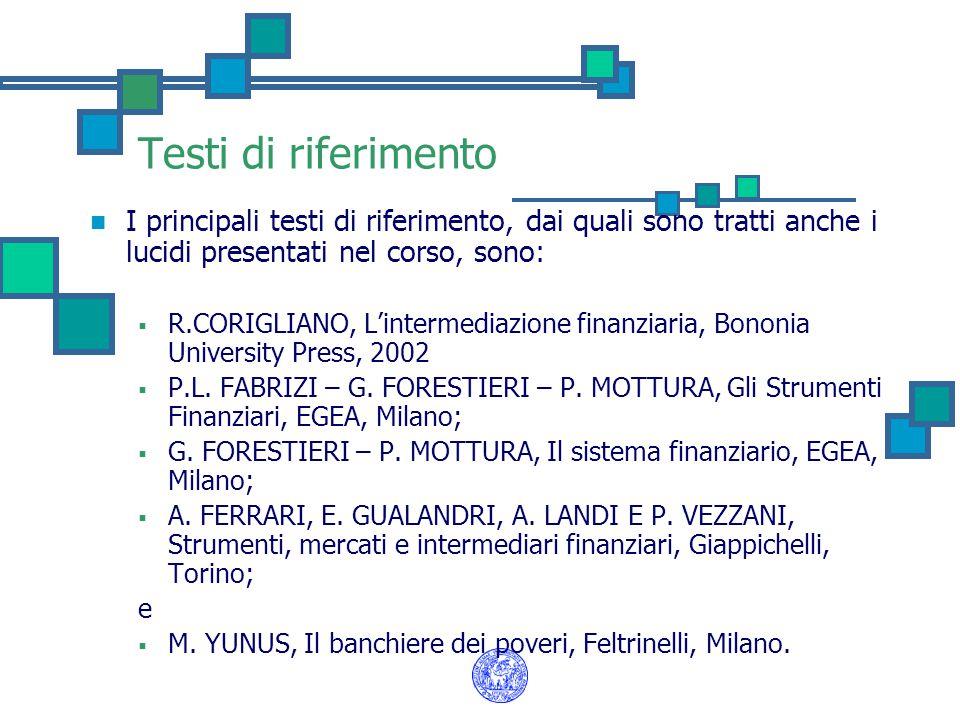 Testi di riferimento I principali testi di riferimento, dai quali sono tratti anche i lucidi presentati nel corso, sono: