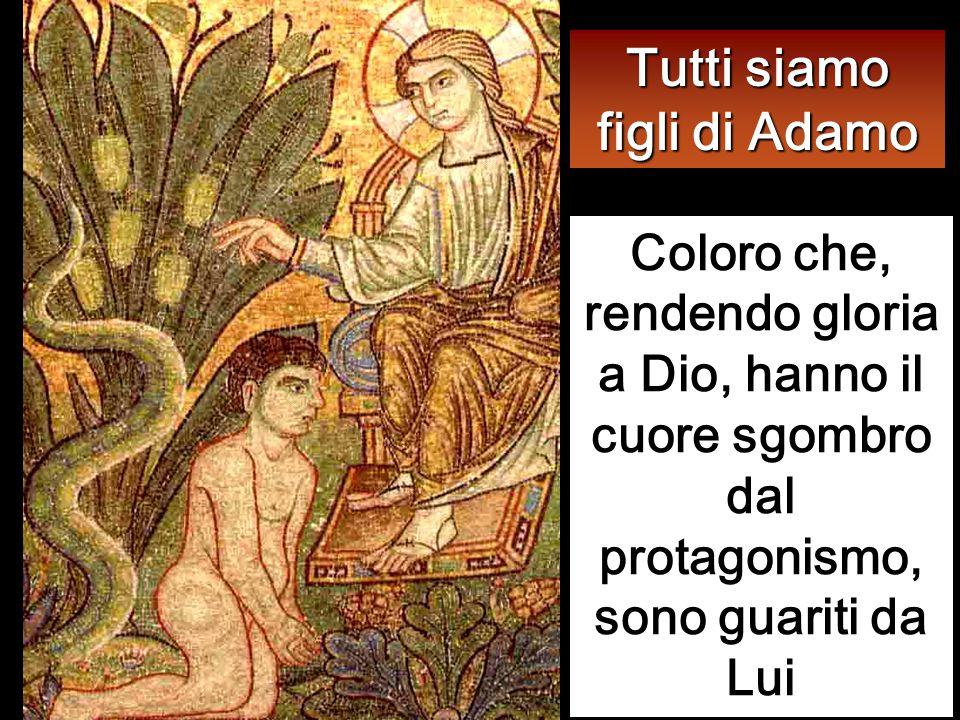 Tutti siamo figli di Adamo