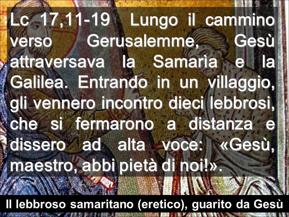 Il lebbroso samaritano (eretico), guarito da Gesù