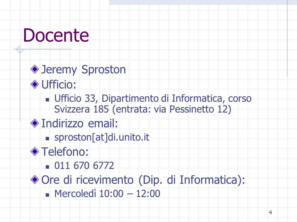 Docente Jeremy Sproston Ufficio: Indirizzo email: Telefono: