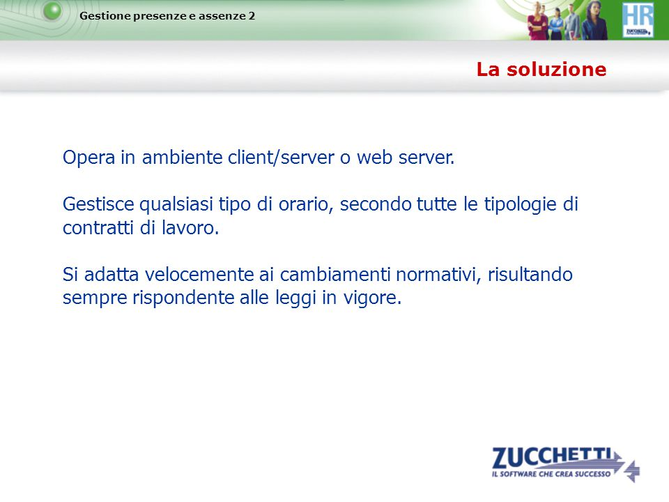 Opera in ambiente client/server o web server.