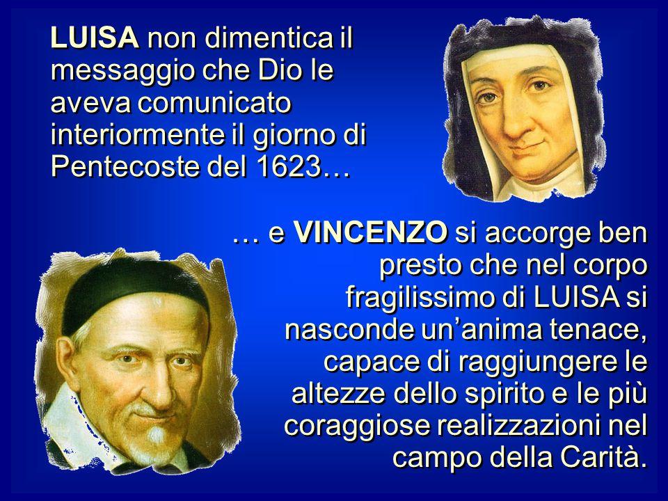 LUISA non dimentica il messaggio che Dio le aveva comunicato interiormente il giorno di Pentecoste del 1623…