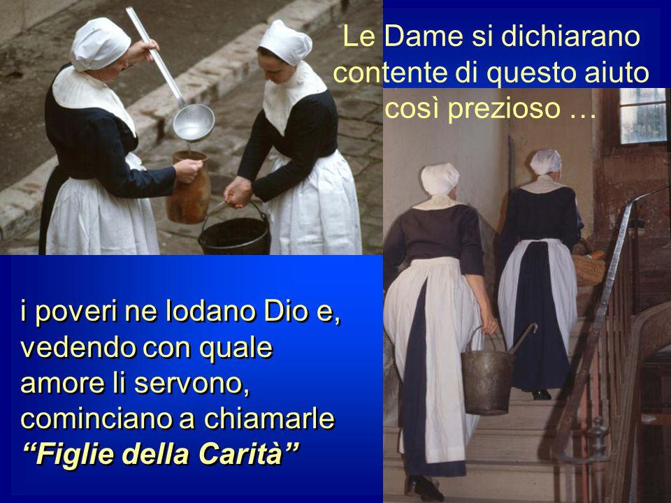 Le Dame si dichiarano contente di questo aiuto così prezioso …