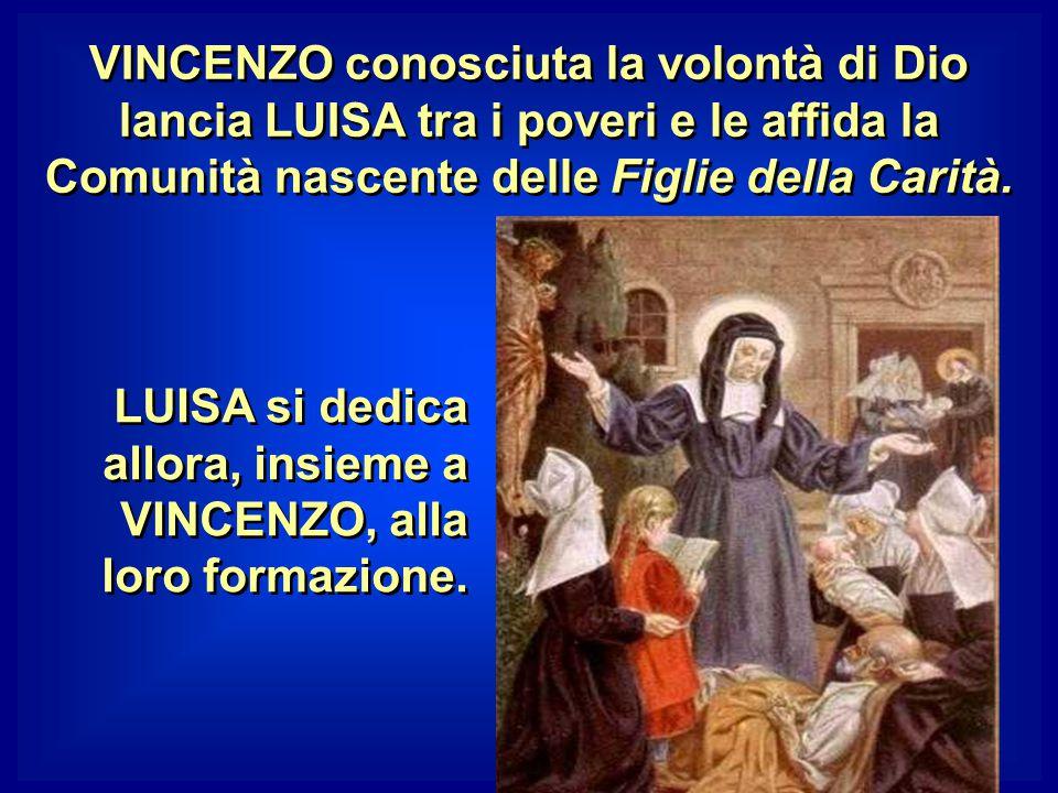 VINCENZO conosciuta la volontà di Dio lancia LUISA tra i poveri e le affida la Comunità nascente delle Figlie della Carità.