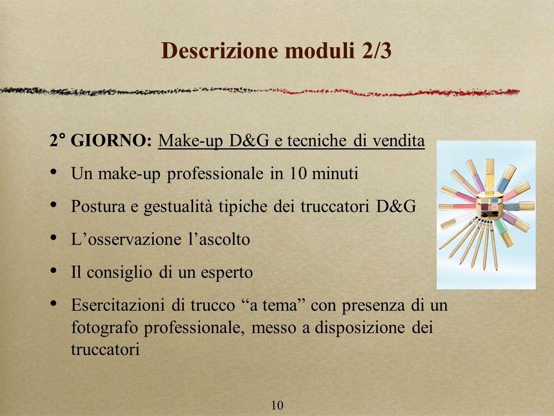 Descrizione moduli 2/3 2° GIORNO: Make-up D&G e tecniche di vendita