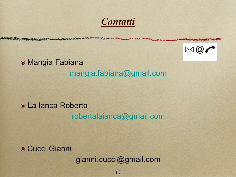 Contatti Mangia Fabiana mangia.fabiana@gmail.com La Ianca Roberta