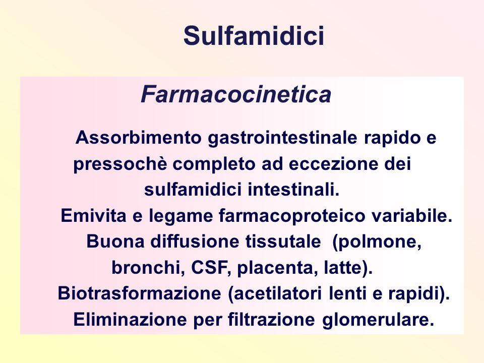 Sulfamidici Farmacocinetica. Assorbimento gastrointestinale rapido e pressochè completo ad eccezione dei sulfamidici intestinali.