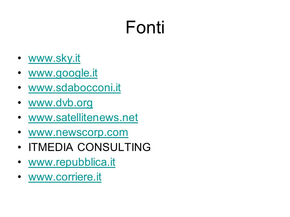 Fonti www.sky.it www.google.it www.sdabocconi.it www.dvb.org