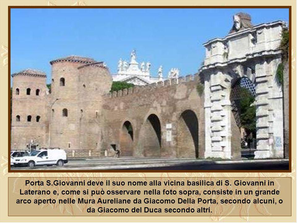 Porta S. Giovanni deve il suo nome alla vicina basilica di S