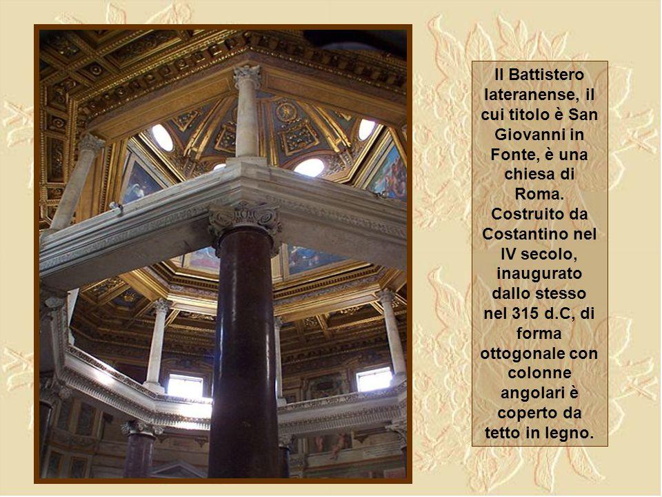 Il Battistero lateranense, il cui titolo è San Giovanni in Fonte, è una chiesa di Roma.