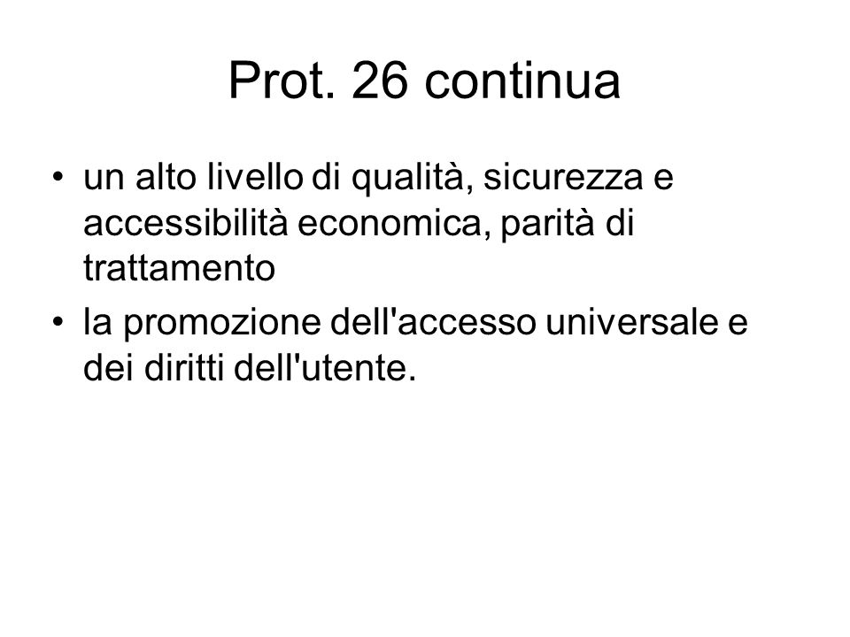 Prot. 26 continua un alto livello di qualità, sicurezza e accessibilità economica, parità di trattamento.