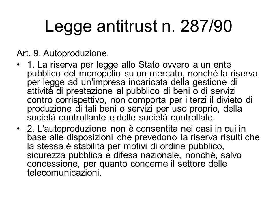 Legge antitrust n. 287/90 Art. 9. Autoproduzione.
