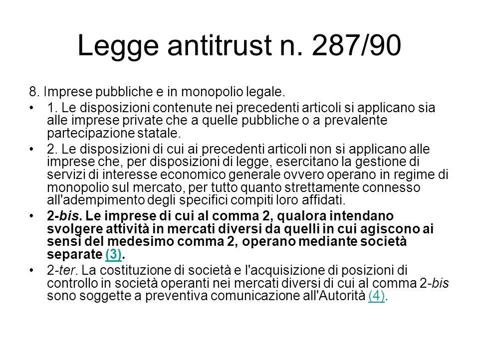 Legge antitrust n. 287/90 8. Imprese pubbliche e in monopolio legale.