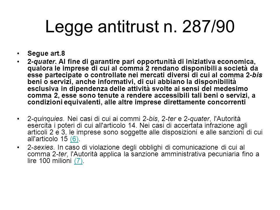 Legge antitrust n. 287/90 Segue art.8